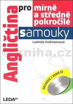 Ludmila Kollmannová: Angličtina pro mírně a středně pokročilé samouky + 2 CD cena od 298 Kč