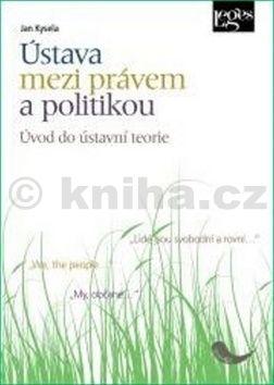 Jan Kysela: Ústava mezi právem a politikou cena od 345 Kč