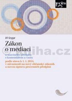 Jiří Grygar: Zákon o mediaci cena od 281 Kč