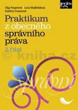 Olga Pouperová, Kateřina Frumarová, Lucia Madleňáková: Praktikum z obecného správního práva cena od 140 Kč