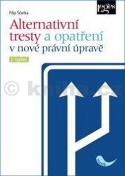 Filip Ščerba: Alternativní tresty a opatření v nové právní úpravě cena od 392 Kč