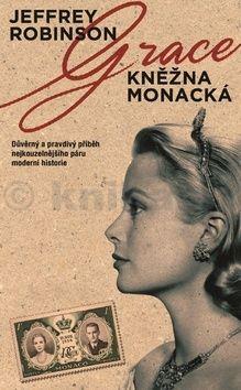 Jeffrey Robinson: Grace - Kněžna monacká cena od 136 Kč