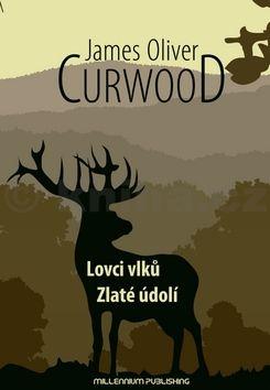James Oliver Curwood: Lovci vlků cena od 223 Kč