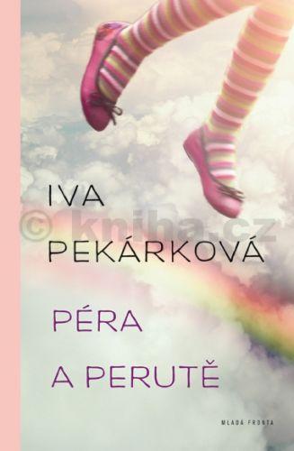 Iva Pekárková: Péra a perutě cena od 165 Kč
