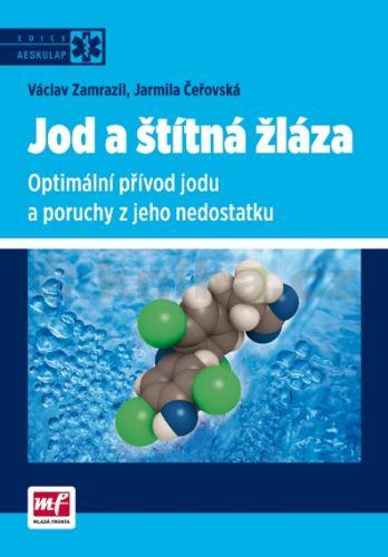 Václav Zamrazil, Jarmila Čeřovská: Jod a štítná žláza - Optimální přívod jodu a poruchy z jeho nedostatku cena od 54 Kč