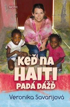 Veronika Savarijová: Keď na Haiti padá dážď cena od 136 Kč