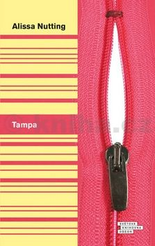 Alissa Nutting: Tampa cena od 214 Kč