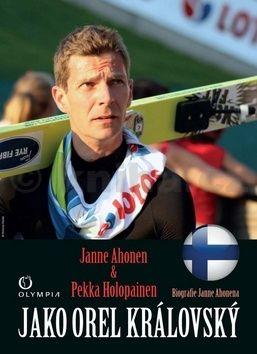 Ahonen Jane, Holopainen Pekka: Jako orel Královský cena od 186 Kč