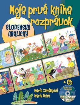 Marie Zahálková, Marie Tichá: Moja prvá kniha rozprávok + CD cena od 148 Kč