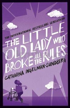 Catharina Ingelman-Sundbergová: The Little Old Lady Who Broke All the Rules cena od 215 Kč