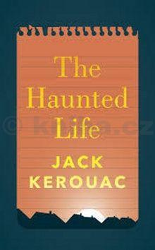 Jack Kerouac: The Haunted Life cena od 439 Kč