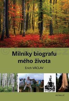 Václav Erich: Milníky biografu mého života cena od 174 Kč