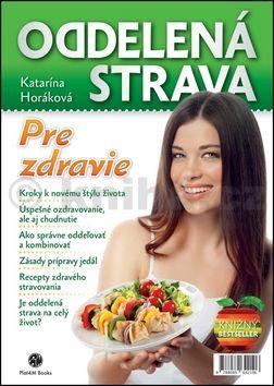Katarína Horáková: Oddelená strava cena od 230 Kč