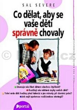 Sal Severe: Co dělat, aby se vaše děti správně chovaly cena od 180 Kč