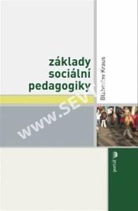 Blahoslav Kraus: Základy sociální pedagogiky cena od 202 Kč