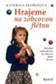 Kateřina Škořepová: Hrajeme na zobcovou flétnu cena od 164 Kč