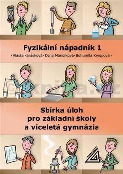Karásková V., Mandíková D., Marečková B.: Fyzikální nápadník 1 - sbírka úloh pro základní školy a víceletá gymnázia cena od 125 Kč