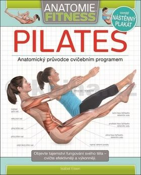 Isabel Eisen: Pilates - Anatomie fitness cena od 402 Kč