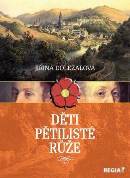 Jiřina Doležalová: Děti pětilisté růže cena od 224 Kč