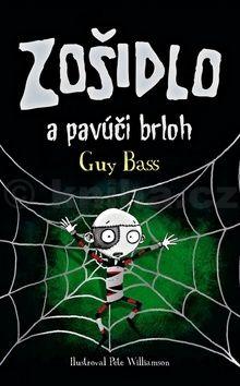 Guy Bass: Zošidlo a pavúči brloh cena od 216 Kč