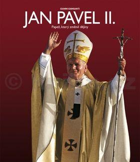 Gianni Giansanti: Jan Pavel II. - Papež, který změnil dějiny cena od 319 Kč