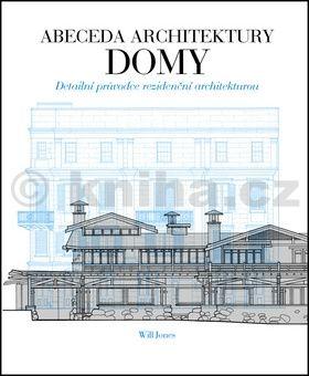 Will Jones: Abeceda architektury - Domy cena od 290 Kč