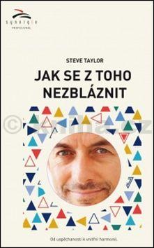 Steve Taylor: Jak se z toho nezbláznit cena od 70 Kč