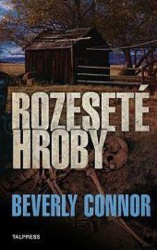 Beverly Connor: Rozeseté hroby cena od 212 Kč