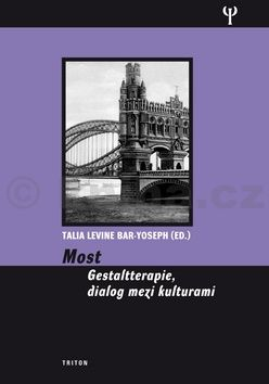 Talia Levine Bar-Yoseph: Most - Gestaltterapie, dialog mezi kulturami cena od 312 Kč