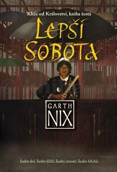 Garth Nix: Klíče od Království 6 - Lepší Sobota cena od 167 Kč