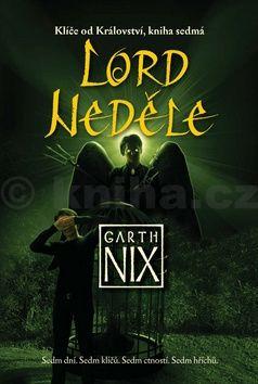 Garth Nix: Klíče od Království 7 - Lord Neděle cena od 188 Kč