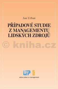 Jan Urban: Případové studie z managementu lidských zdrojů cena od 152 Kč