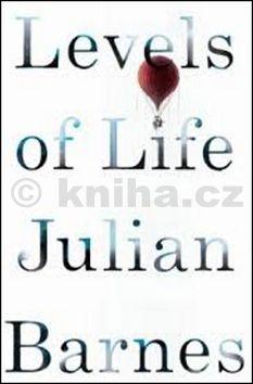 Julian Barnes: Levels of Life cena od 53 Kč