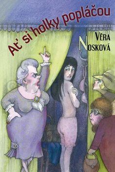 Věra Nosková: Ať si holky popláčou cena od 162 Kč