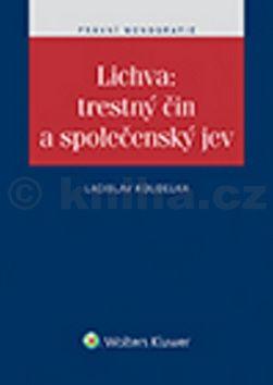 Ladislav Koudelka: Lichva: trestný čin a společenský jev cena od 411 Kč