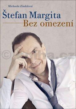 Michaela Zindelová: Štefan Margita: Bez omezení cena od 204 Kč