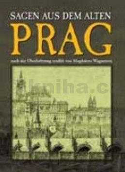 Magdalena Wagnerová: Sagen aus dem alten Prag cena od 172 Kč