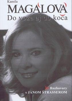 Ján Štrasser: Kamila Magálová - Do voza aj do koča cena od 229 Kč