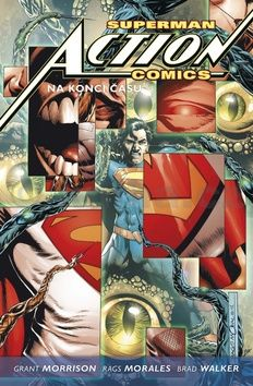 Grant Morrison, Rags Morales: Superman Action comics 3: Na konci času cena od 274 Kč