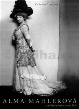 Catherine Sauvat: Alma Mahlerová cena od 205 Kč