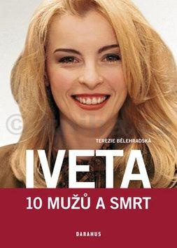 Terezie Bělehradská: Iveta - 10 mužů a smrt cena od 33 Kč