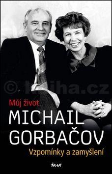 Michail Sergejevič Gorbačov: Vzpomínky a zamyšlení cena od 319 Kč
