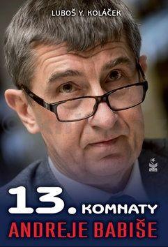 Luboš Y. Koláček: 13. komnaty Andreje Babiše cena od 63 Kč