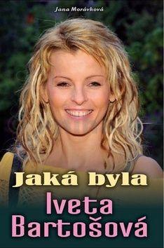 Jana Morávková: Jaká byla Iveta Bartošová cena od 92 Kč