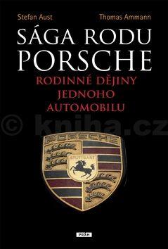 Stefan Aust, Ammann Thomas: Sága rodu Porsche - Rodinné dějiny jednoho automobilu cena od 288 Kč