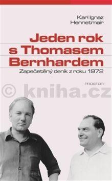 Karl Ignaz Hennetmair: Jeden rok s Thomasem Bernhardem cena od 37 Kč