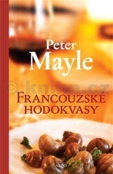 Peter Mayle: Francouzské hodokvasy cena od 136 Kč