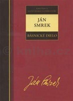 Ján Smrek: Ján Smrek Básnické dielo cena od 216 Kč