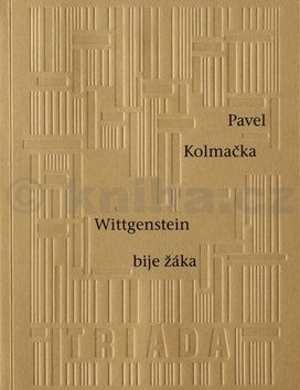 Pavel Kolmačka: Wittgenstein bije žáka cena od 118 Kč