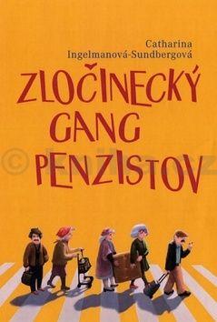Catharina Ingelman-Sundbergová Zločinecký gang penzistov cena od 278 Kč